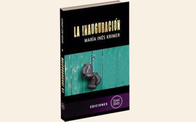 La inauguración, la última novela negra de María Inés Krimer